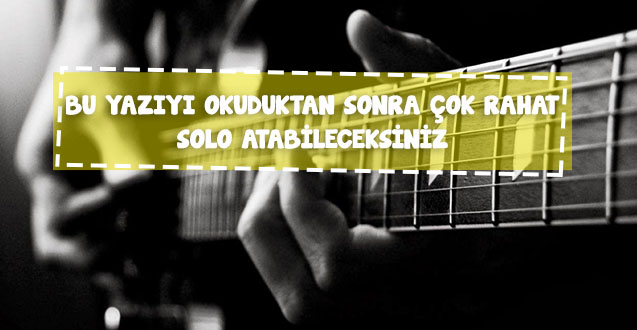gitarda solo atmak